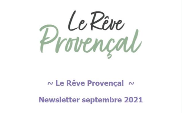 Nieuwsbrief Le Rêve Provençal, septembre 2021