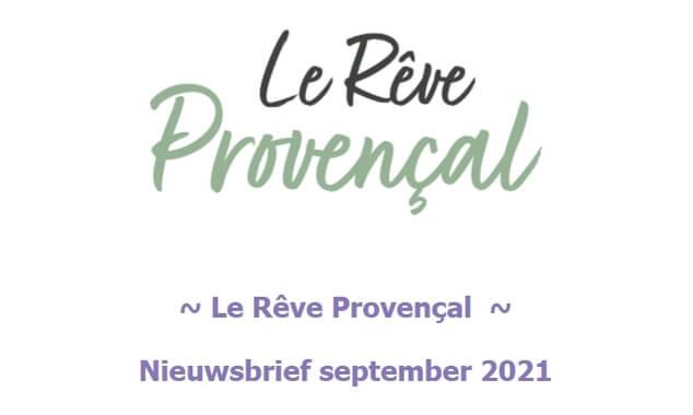 Nieuwsbrief Le Rêve Provençal, september 2021